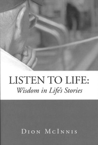 The book, Listen to Life:  Wisdom in Life's Stories